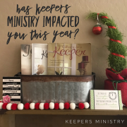 How Has the Keepers Ministry Impacted You this Year?