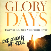 "Book Review ""Glory Days"" by Max Lucado"