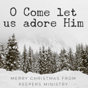 O Come Let Us Adore Him!