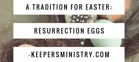 A Tradition for Easter: Resurrection Eggs
