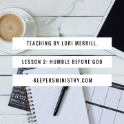 """Where's the Water?!"" Video Series Lesson 2: Humble Before God"