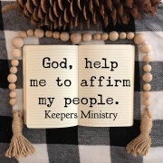 God, Help Me Affirm My People