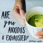 Are You Anxious & Exhausted?