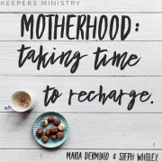 Motherhood: Taking Time to Recharge