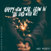 Happy New Year! Make a New Year's Resolution to Grow in the Lord with Us!