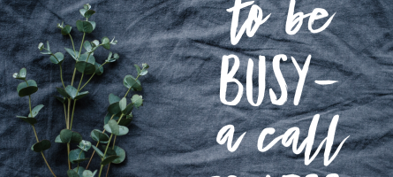 Refusing to be Busy: A Call to LESS