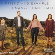 A Friend and Example to Many –-Shane Hall