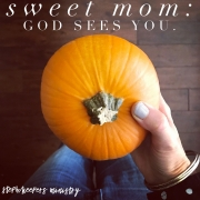 Sweet Mom: God Sees You