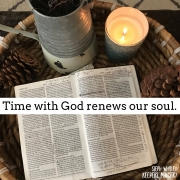 Time With God Renews Our Soul