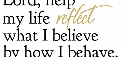 Lord, Help My Life Reflect You