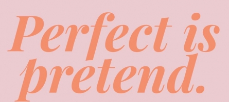 Perfect is Pretend