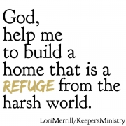 God, Help My Home be a Refuge