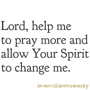 Lord, Help Me to Pray