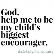 Be Your Child's Biggest Encourager
