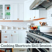 Cooking Shortcuts Skill Session