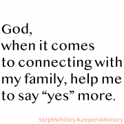 Saying Yes to Family