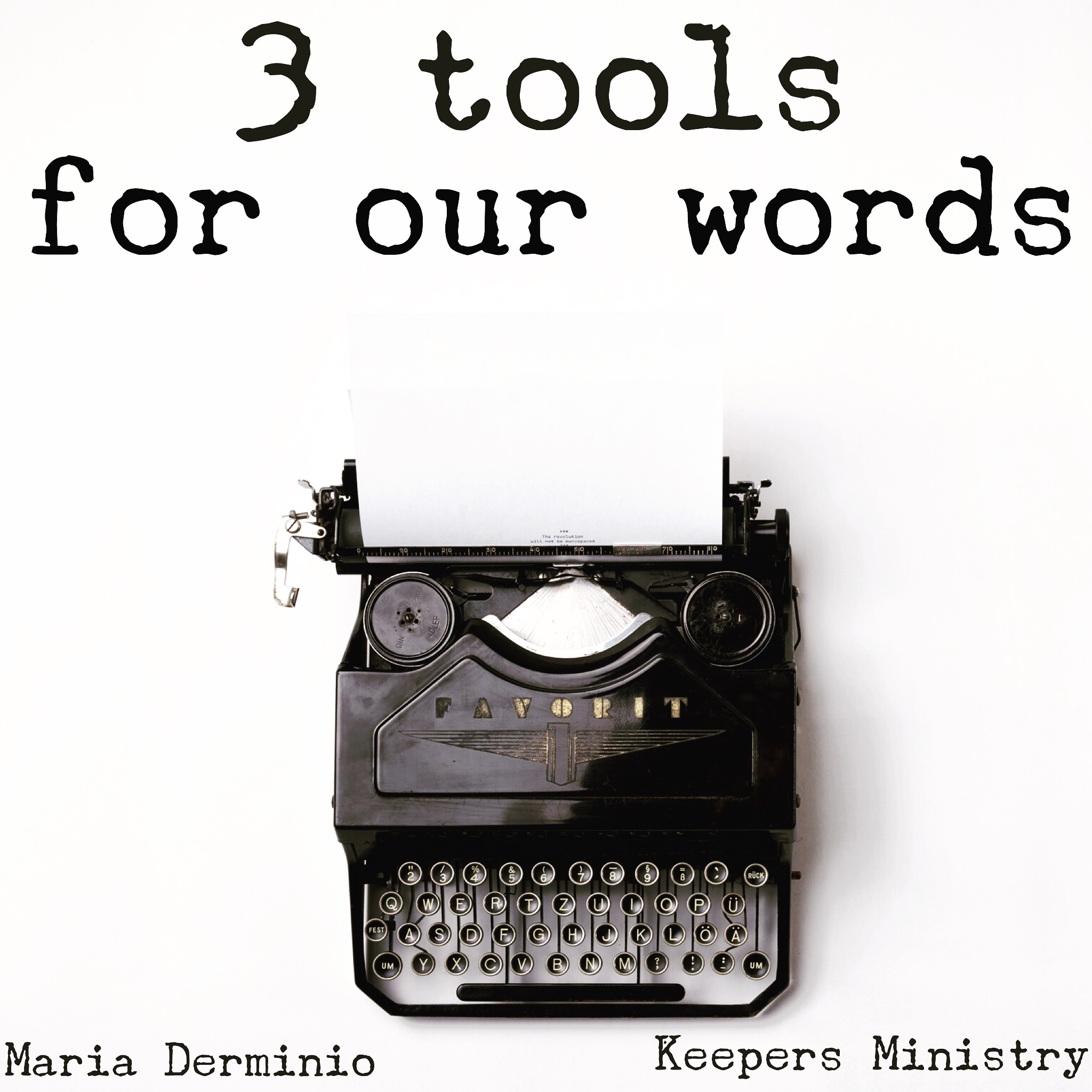 3 Tools for our Words